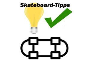 Skateboard-Test: Skateboard-Tipp